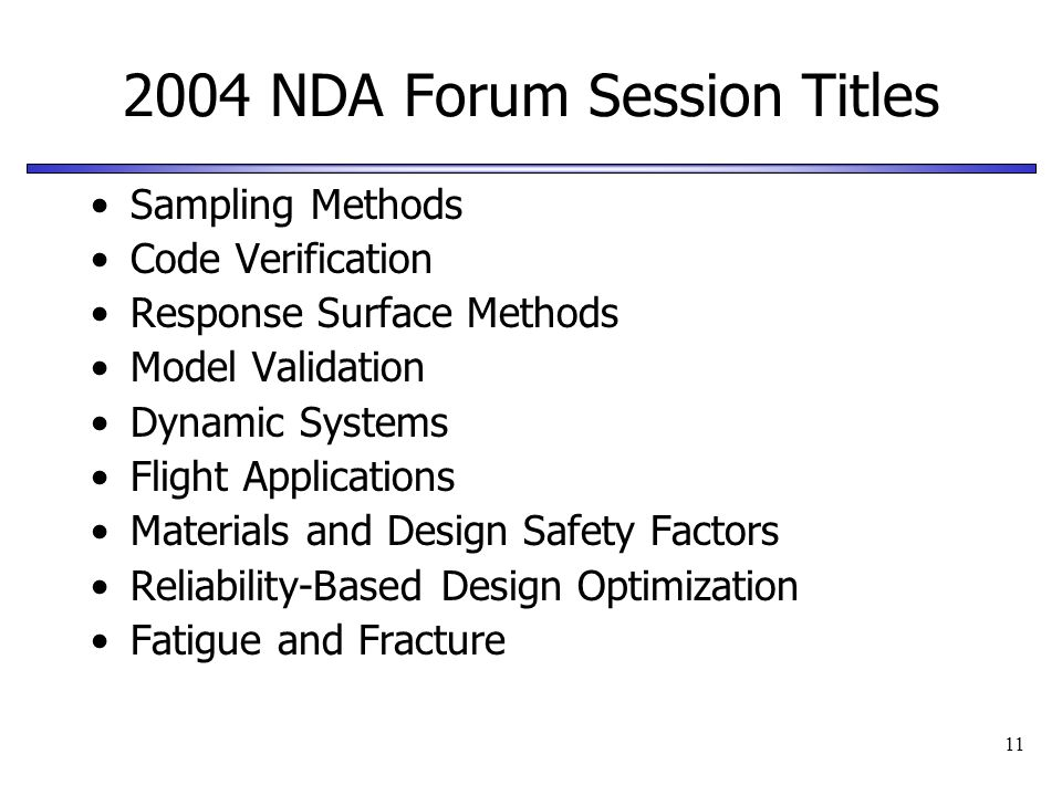 11 2004 NDA Forum Session Titles Sampling Methods Code Verification Response Surface Methods Model Validation Dynamic Systems Flight Applications Mate