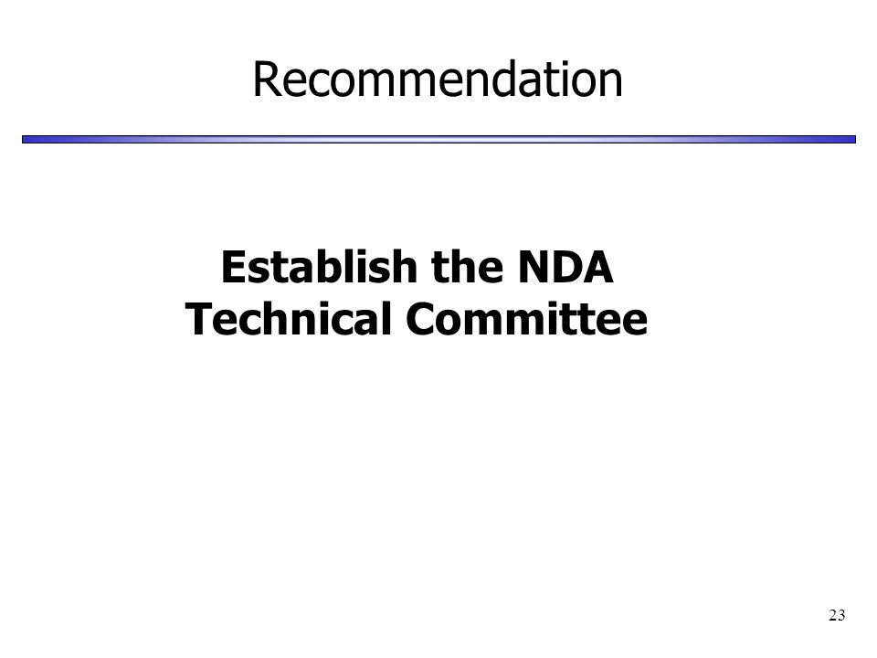 23 Recommendation Establish the NDA Technical Committee