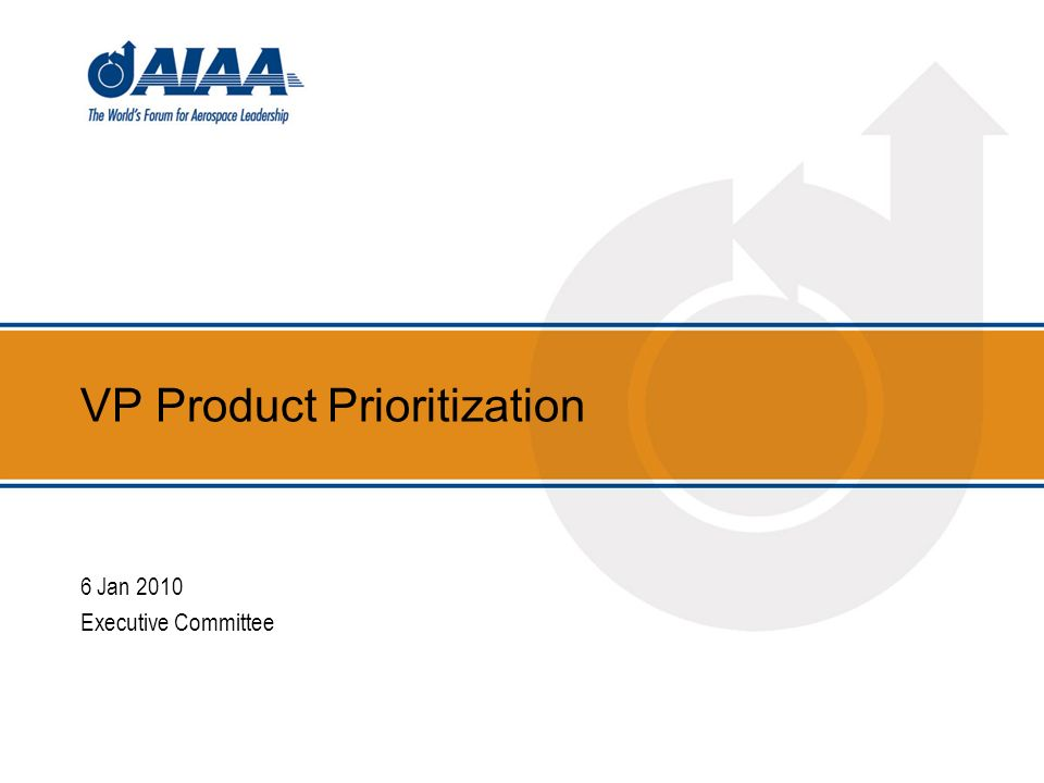 VP Product Prioritization 6 Jan 2010 Executive Committee