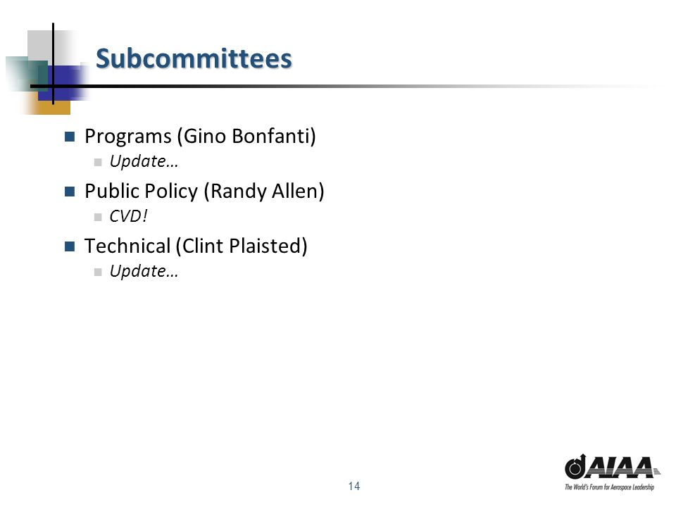 14 Subcommittees Programs (Gino Bonfanti) Update… Public Policy (Randy Allen) CVD.