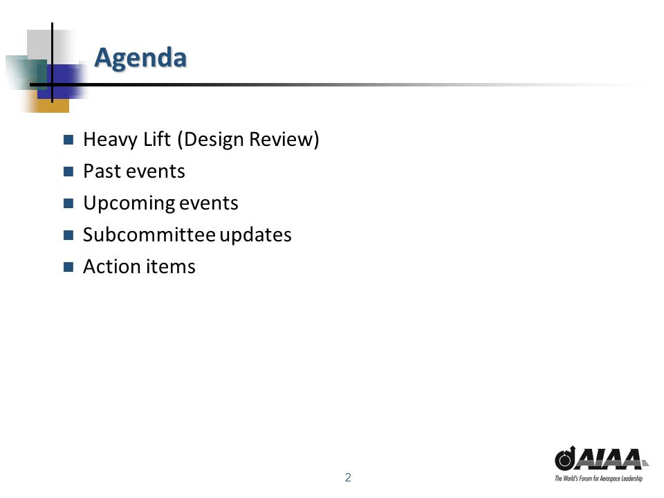 2 Agenda Heavy Lift (Design Review) Past events Upcoming events Subcommittee updates Action items