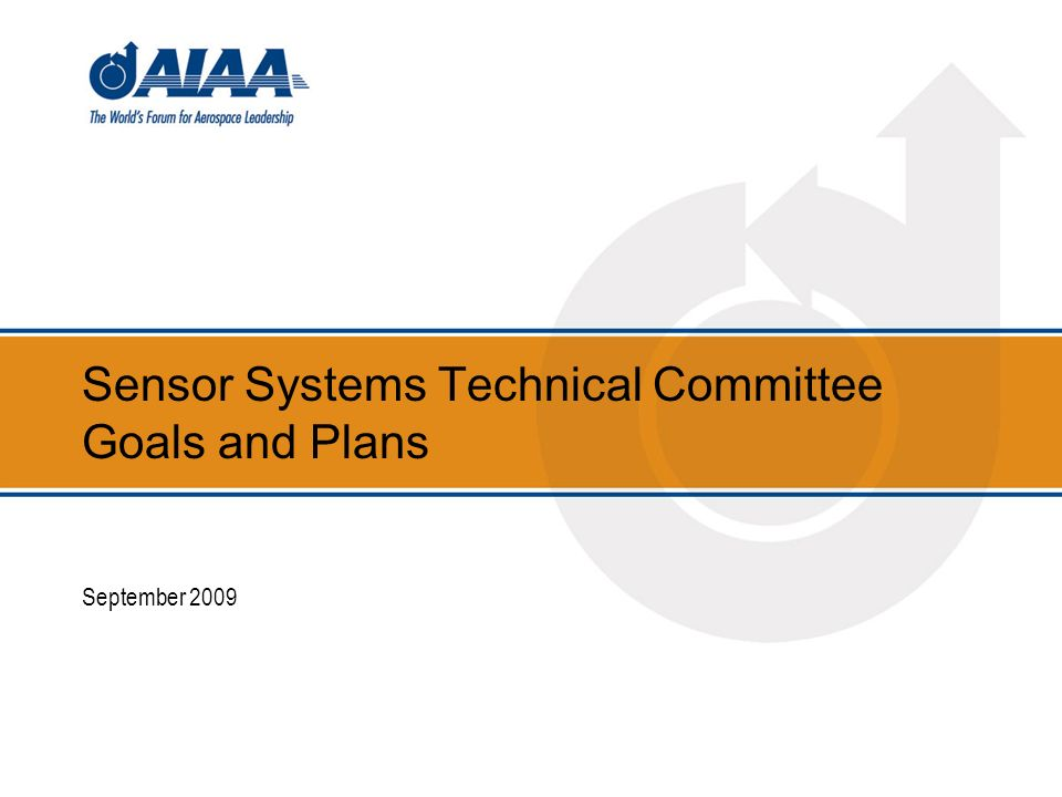 Sensor Systems Technical Committee Goals and Plans September 2009