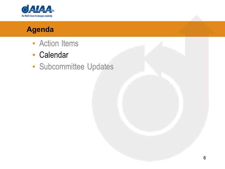 6 Agenda Action Items Calendar Subcommittee Updates