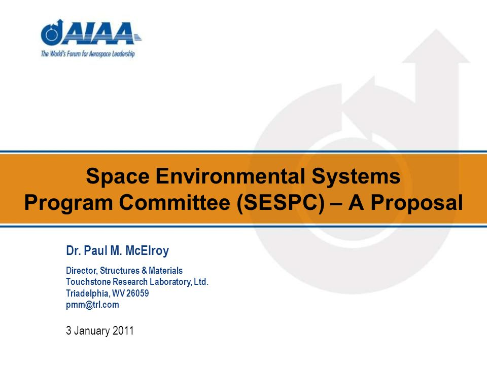 Space Environmental Systems Program Committee (SESPC) – A Proposal 3 January 2011 Dr.
