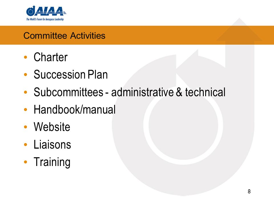 Committee Activities Charter Succession Plan Subcommittees - administrative & technical Handbook/manual Website Liaisons Training 8