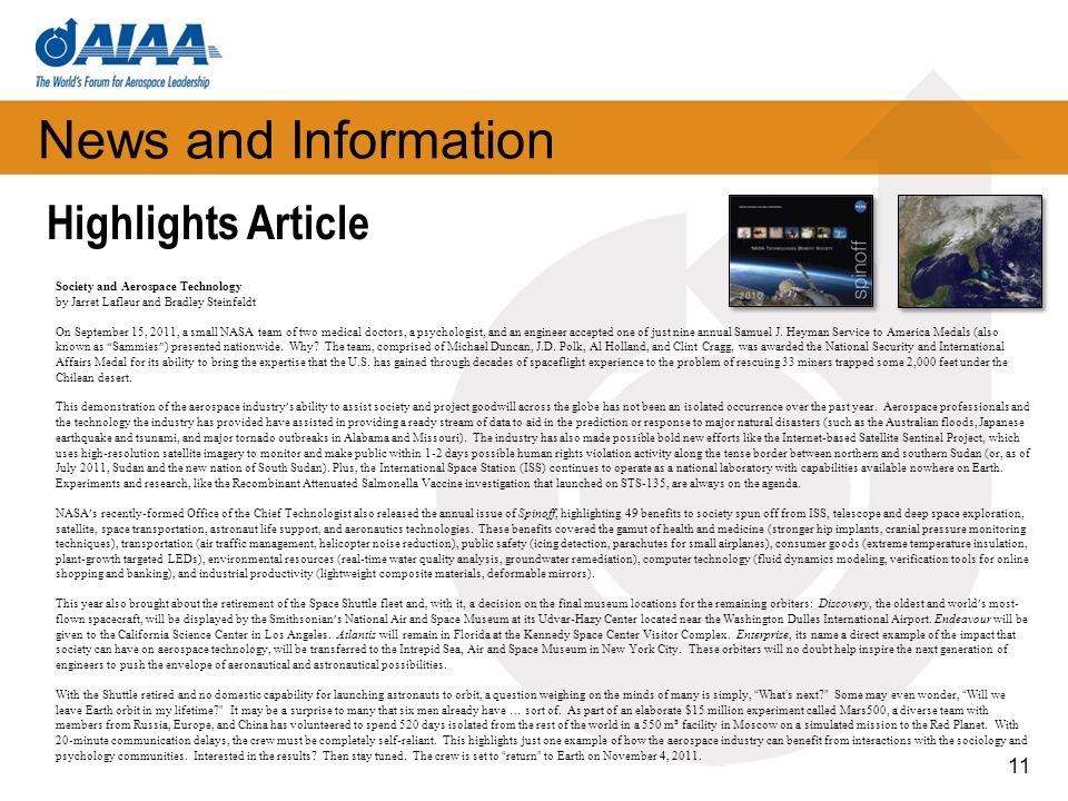 News and Information 11 Society and Aerospace Technology by Jarret Lafleur and Bradley Steinfeldt On September 15, 2011, a small NASA team of two medi