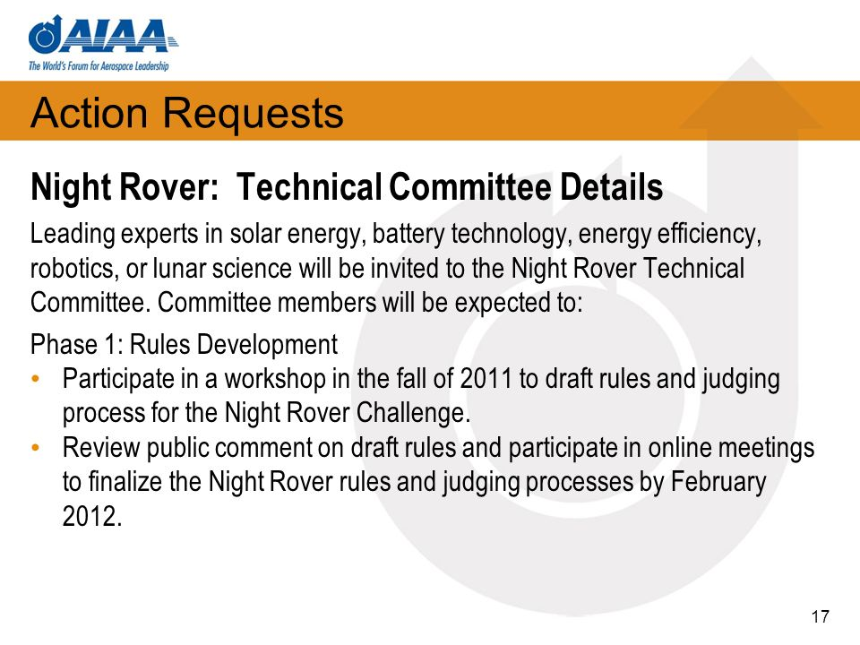 Action Requests Night Rover: Technical Committee Details Leading experts in solar energy, battery technology, energy efficiency, robotics, or lunar sc