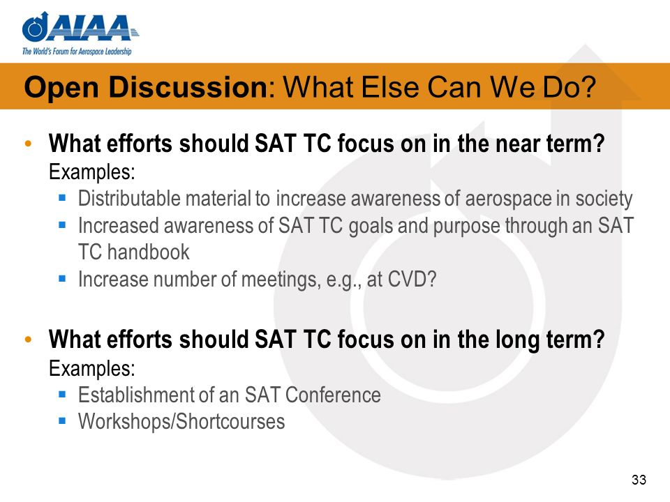 Open Discussion: What Else Can We Do. What efforts should SAT TC focus on in the near term.