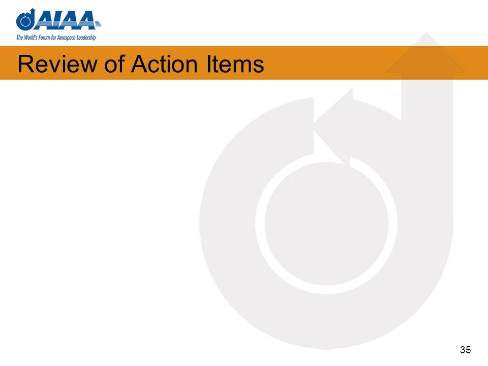 Review of Action Items 35