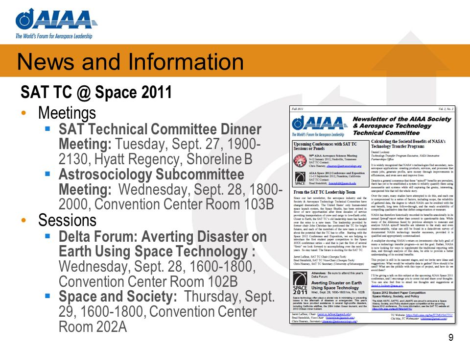 News and Information SAT TC @ Space 2011 Meetings SAT Technical Committee Dinner Meeting: Tuesday, Sept.