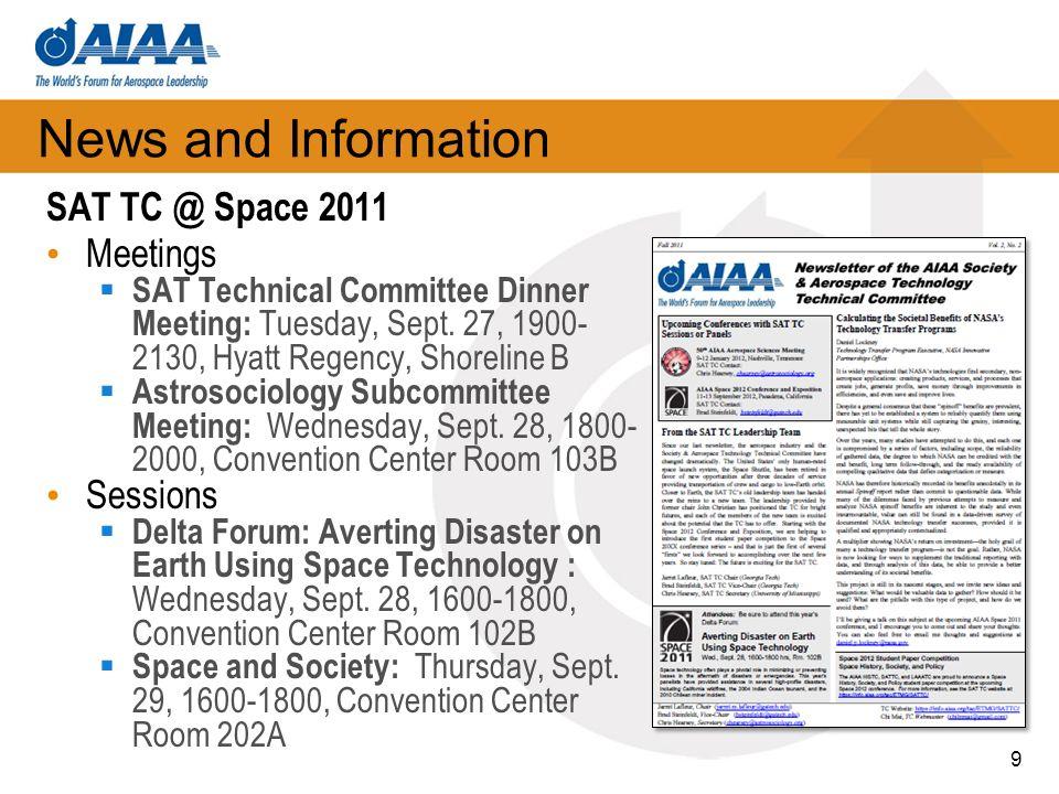 News and Information SAT TC @ Space 2011 Meetings SAT Technical Committee Dinner Meeting: Tuesday, Sept. 27, 1900- 2130, Hyatt Regency, Shoreline B As
