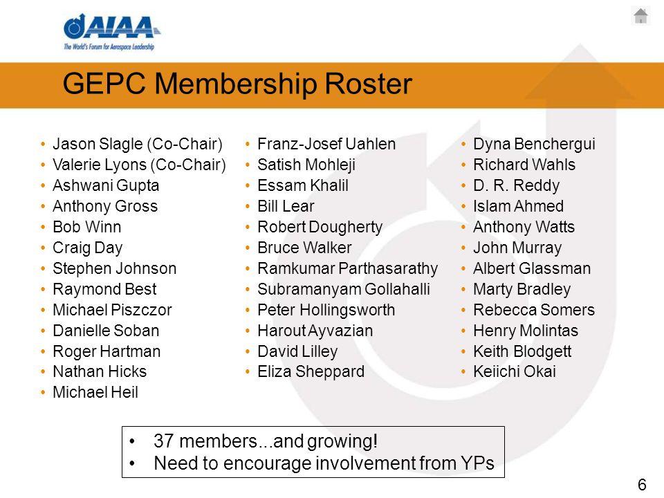 6 GEPC Membership Roster Jason Slagle (Co-Chair) Valerie Lyons (Co-Chair) Ashwani Gupta Anthony Gross Bob Winn Craig Day Stephen Johnson Raymond Best