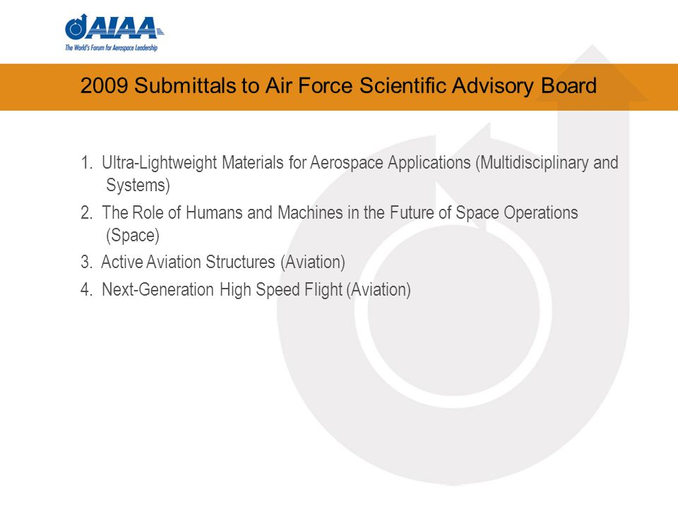 2009 Submittals to Air Force Scientific Advisory Board 1. Ultra-Lightweight Materials for Aerospace Applications (Multidisciplinary and Systems) 2. Th