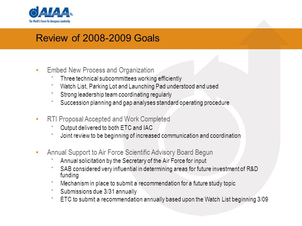 Review of 2008-2009 Goals Embed New Process and Organization · Three technical subcommittees working efficiently · Watch List, Parking Lot and Launchi