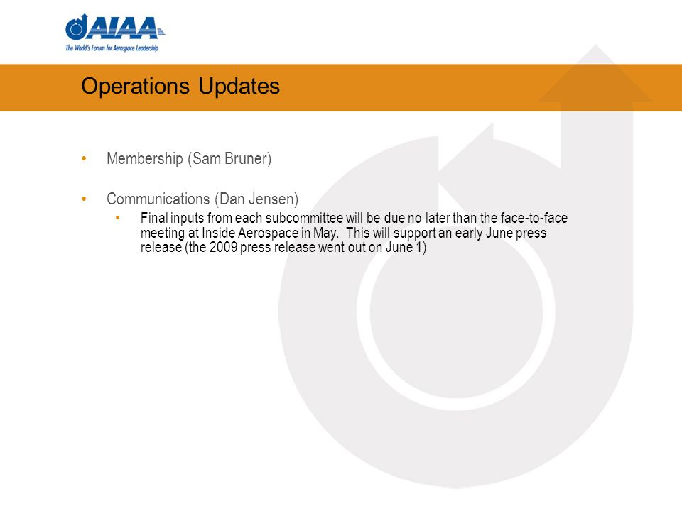 Operations Updates Membership (Sam Bruner) Communications (Dan Jensen) Final inputs from each subcommittee will be due no later than the face-to-face