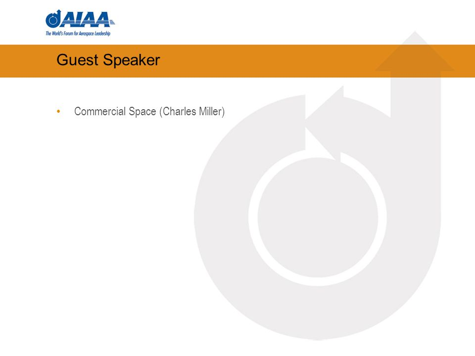 Guest Speaker Commercial Space (Charles Miller)