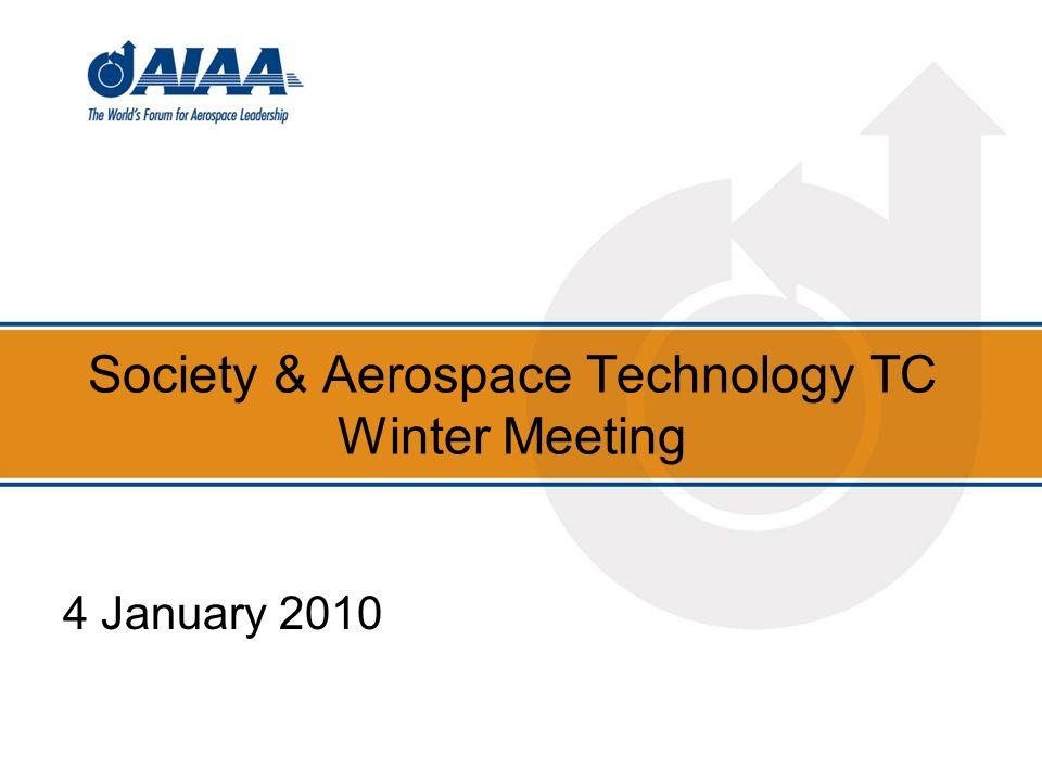 Society & Aerospace Technology TC Winter Meeting 4 January 2010
