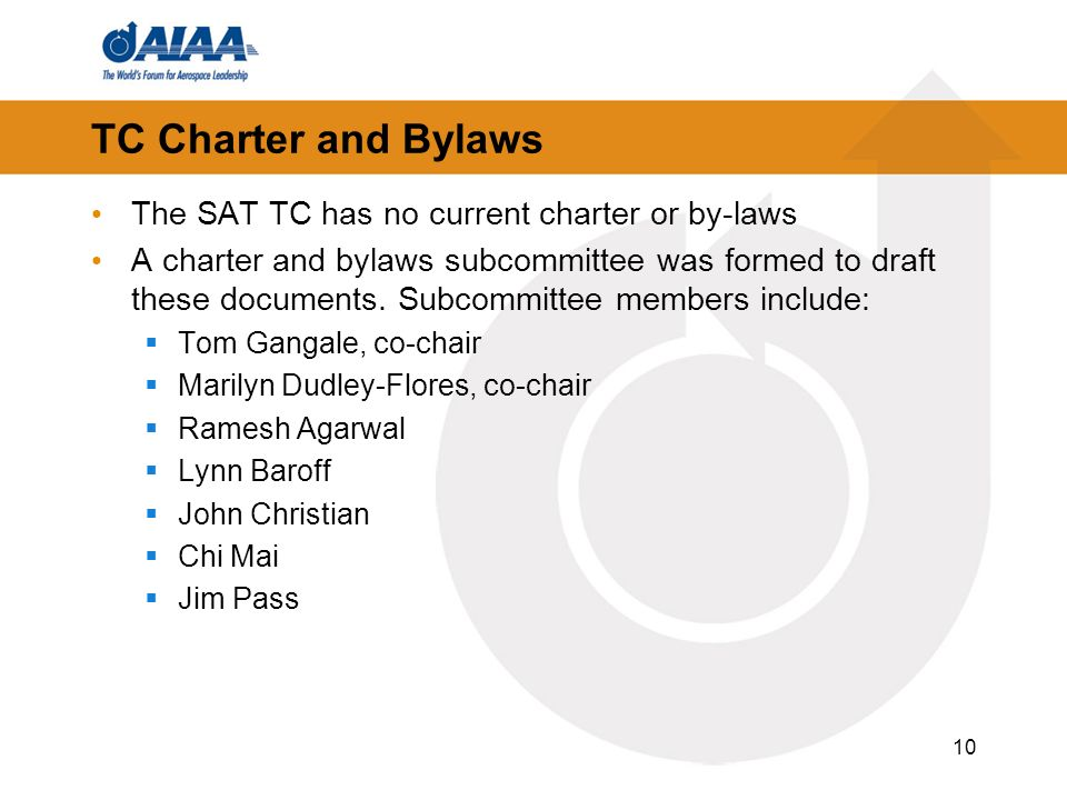 TC Charter and Bylaws The SAT TC has no current charter or by-laws A charter and bylaws subcommittee was formed to draft these documents.