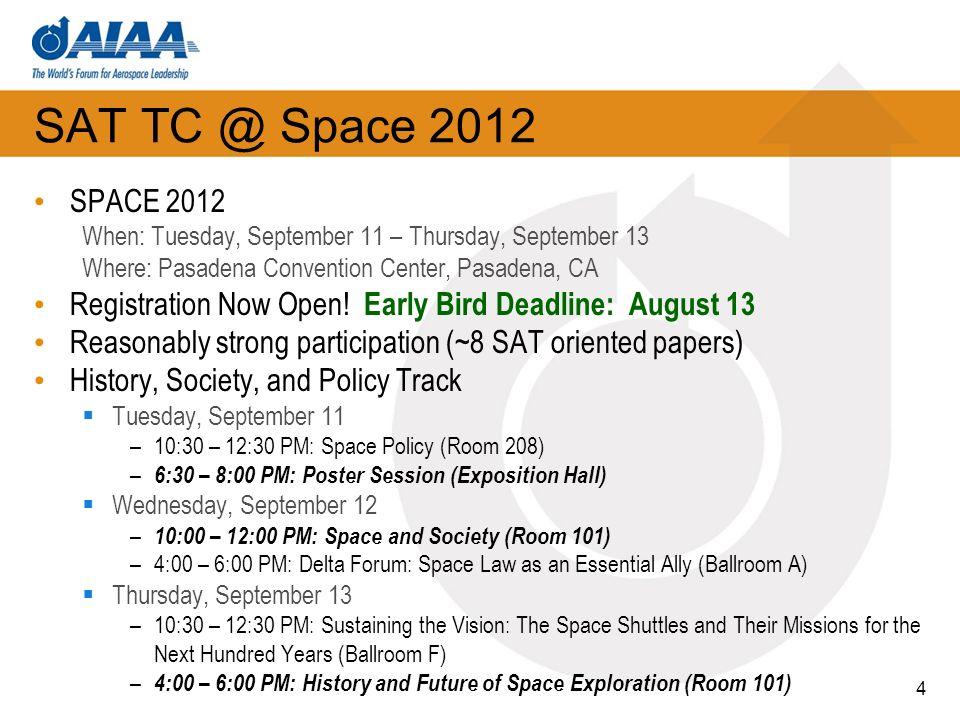 SAT TC @ Space 2012 SPACE 2012 When: Tuesday, September 11 – Thursday, September 13 Where: Pasadena Convention Center, Pasadena, CA Registration Now O