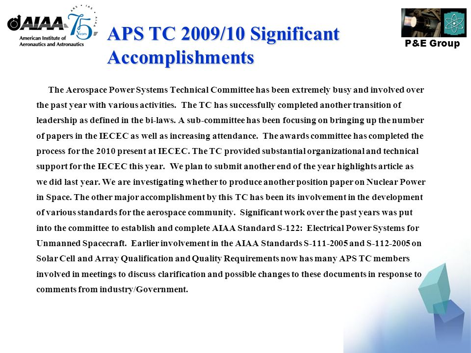 P&E Group APS TC 2009/10 Significant Accomplishments The Aerospace Power Systems Technical Committee has been extremely busy and involved over the past year with various activities.
