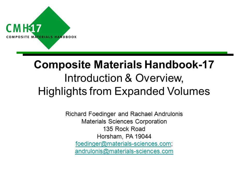 Composite Materials Handbook-17 Introduction & Overview, Highlights from Expanded Volumes Richard Foedinger and Rachael Andrulonis Materials Sciences
