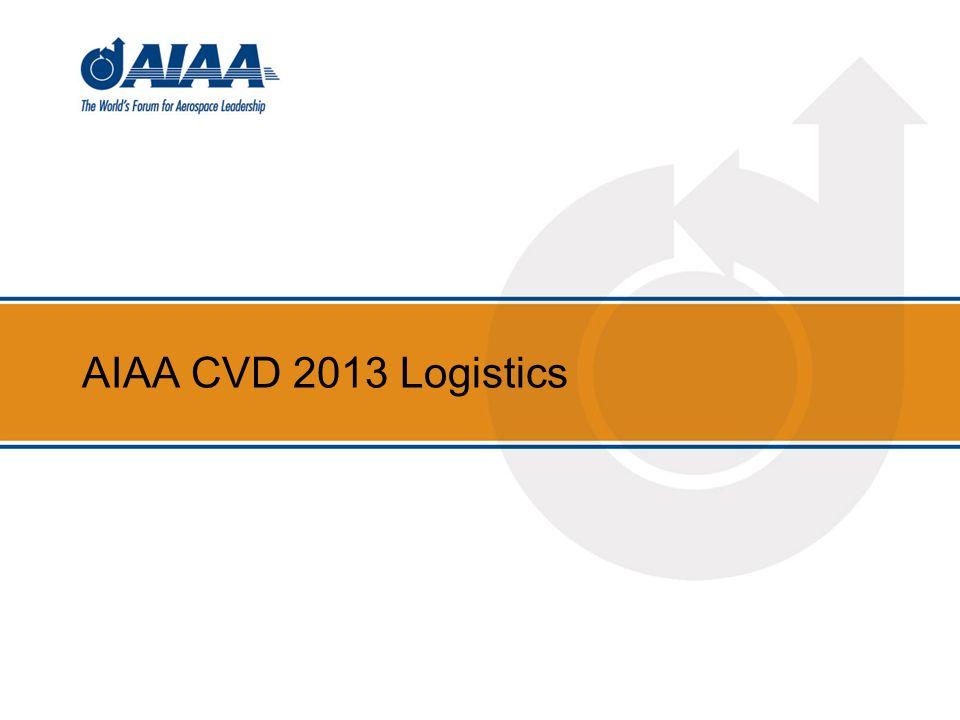 AIAA CVD 2013 Logistics