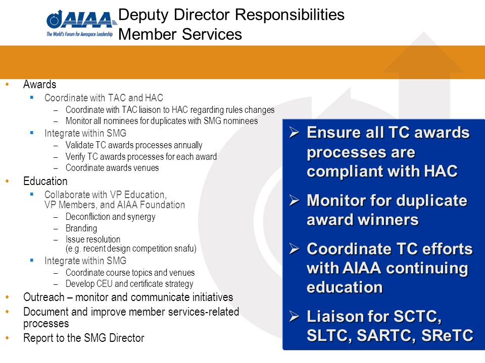7 Deputy Director Responsibilities Member Services Awards Coordinate with TAC and HAC –Coordinate with TAC liaison to HAC regarding rules changes –Mon