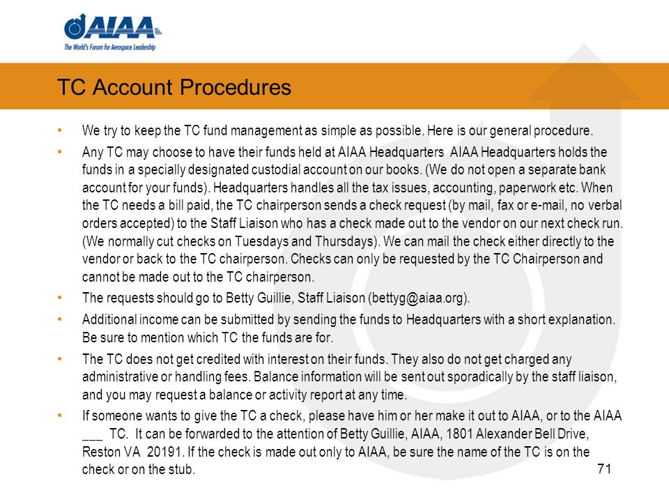 TC Account Procedures We try to keep the TC fund management as simple as possible. Here is our general procedure. Any TC may choose to have their fund