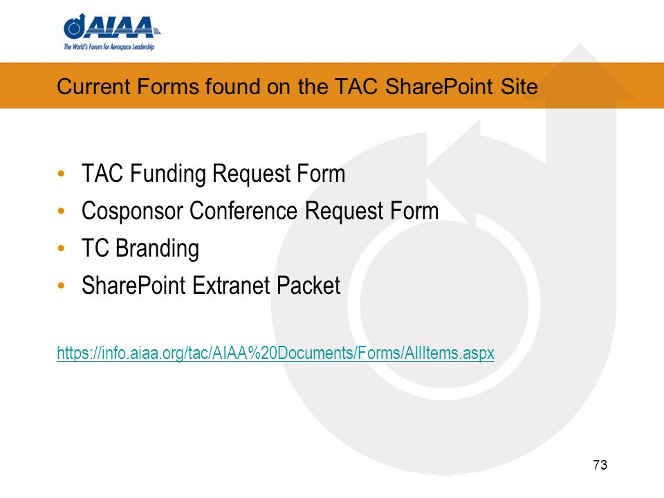 Current Forms found on the TAC SharePoint Site TAC Funding Request Form Cosponsor Conference Request Form TC Branding SharePoint Extranet Packet https