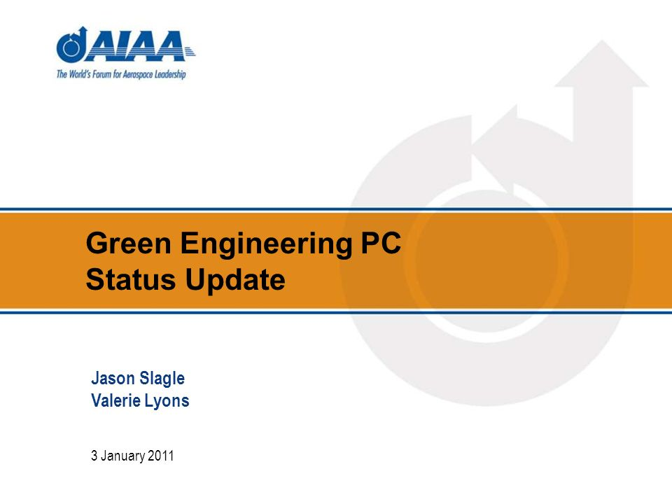 Green Engineering PC Status Update 3 January 2011 Jason Slagle Valerie Lyons