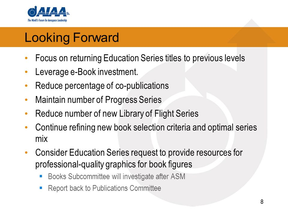 8 Looking Forward Focus on returning Education Series titles to previous levels Leverage e-Book investment.