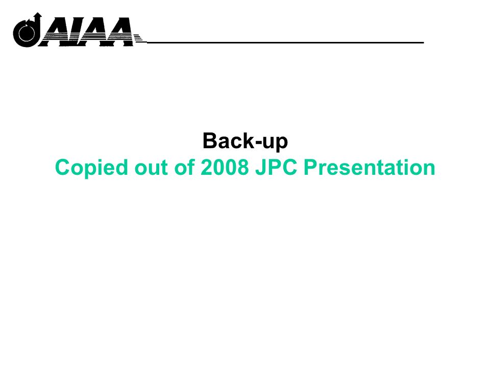 Back-up Copied out of 2008 JPC Presentation