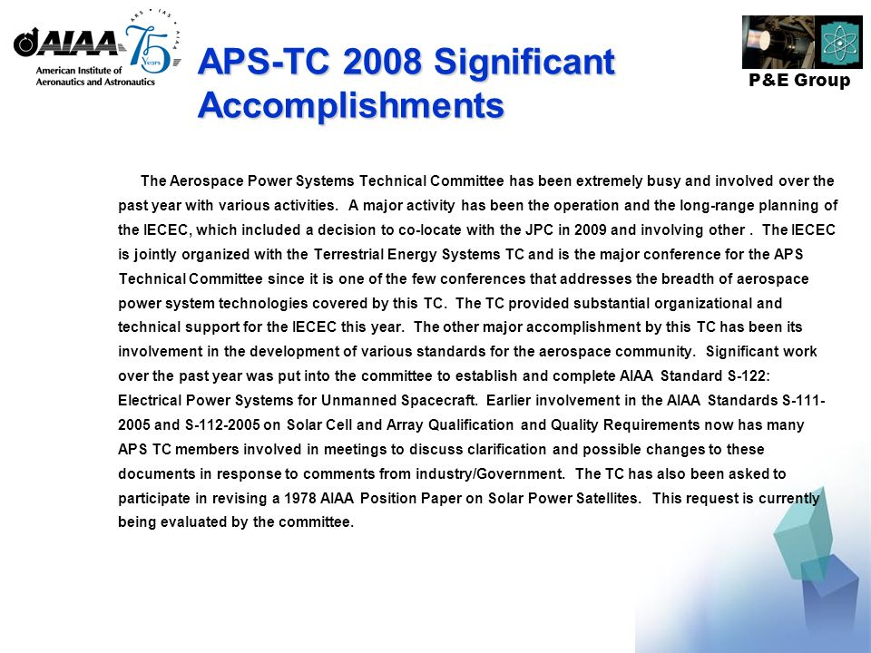 P&E Group APS-TC 2008 Significant Accomplishments The Aerospace Power Systems Technical Committee has been extremely busy and involved over the past year with various activities.