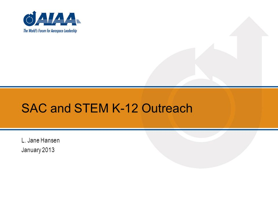 SAC and STEM K-12 Outreach L. Jane Hansen January 2013