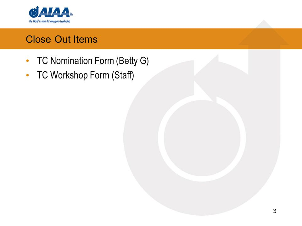 Close Out Items TC Nomination Form (Betty G) TC Workshop Form (Staff) 3