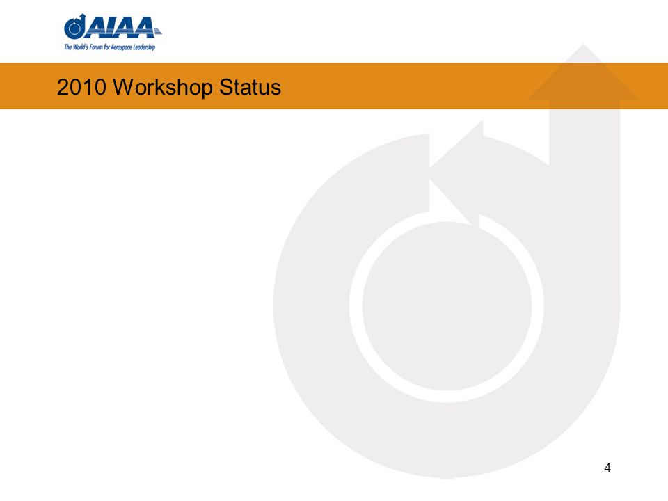 2010 Workshop Status 4