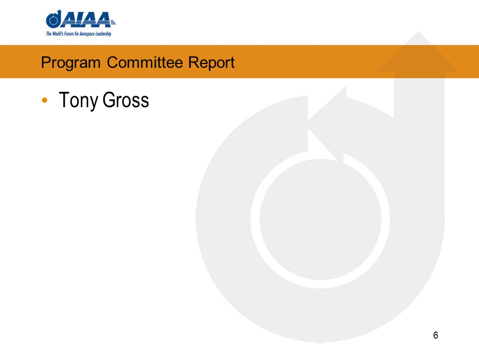 Program Committee Report Tony Gross 6