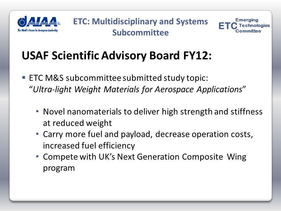 USAF Scientific Advisory Board FY12: ETC M&S subcommittee submitted study topic: Ultra-light Weight Materials for Aerospace Applications Novel nanomat