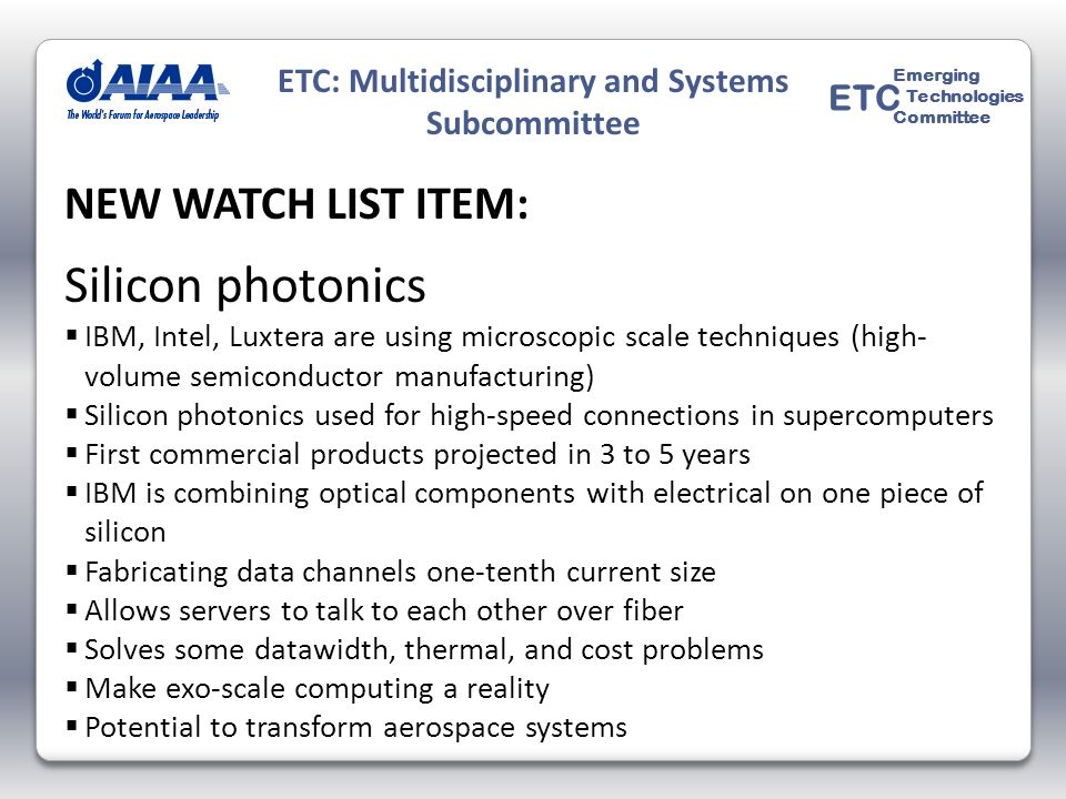 NEW WATCH LIST ITEM: Silicon photonics IBM, Intel, Luxtera are using microscopic scale techniques (high- volume semiconductor manufacturing) Silicon p