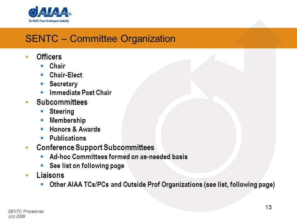 SENTC Procedures July 2009 13 SENTC – Committee Organization Officers Chair Chair-Elect Secretary Immediate Past Chair Subcommittees Steering Membersh