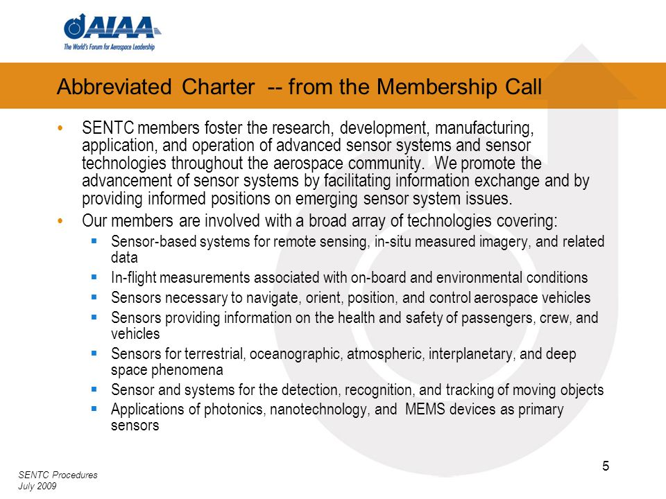 SENTC Procedures July 2009 5 Abbreviated Charter -- from the Membership Call SENTC members foster the research, development, manufacturing, applicatio