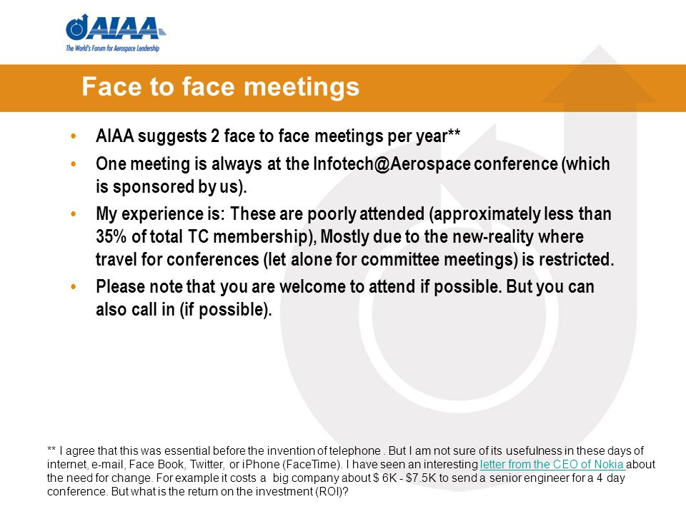 Face to face meetings AIAA suggests 2 face to face meetings per year** One meeting is always at the conference (which is sponsored by us).