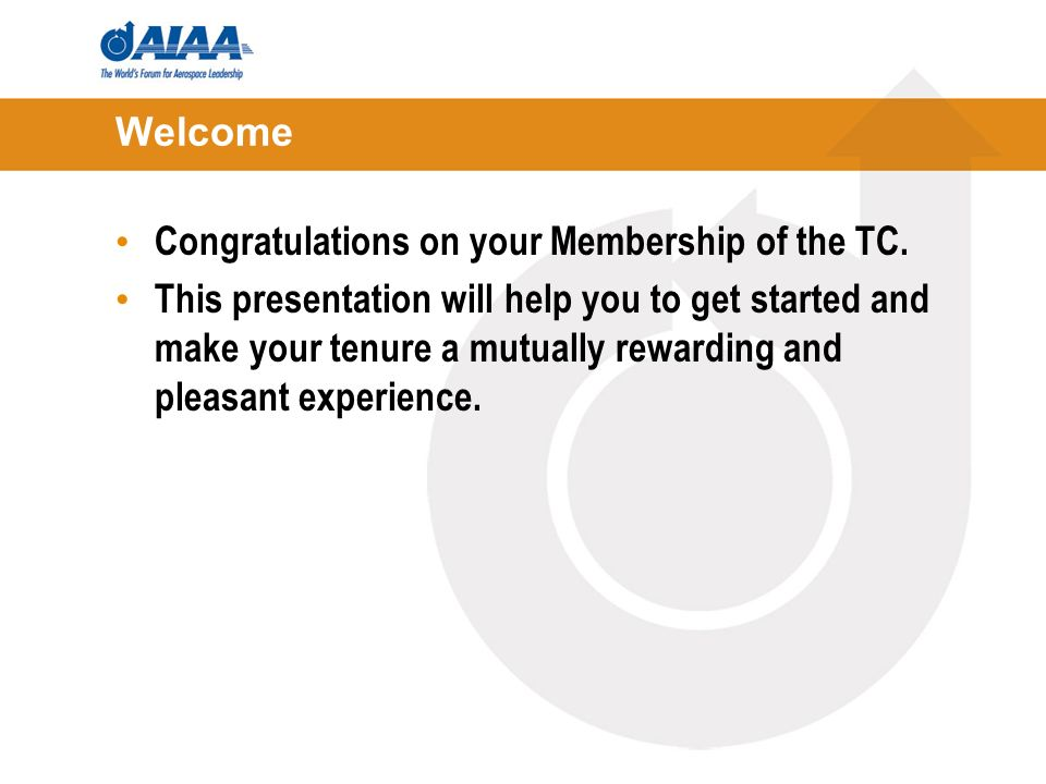 Welcome Congratulations on your Membership of the TC.