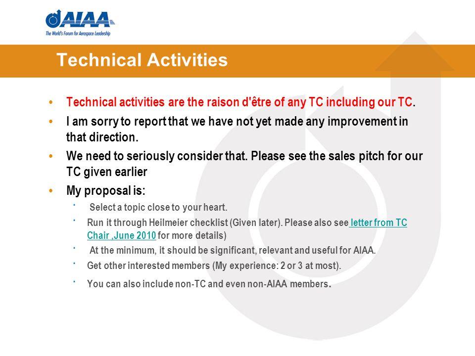 Technical Activities Technical activities are the raison d être of any TC including our TC.