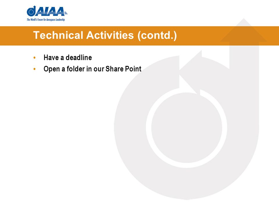 Technical Activities (contd.) Have a deadline Open a folder in our Share Point