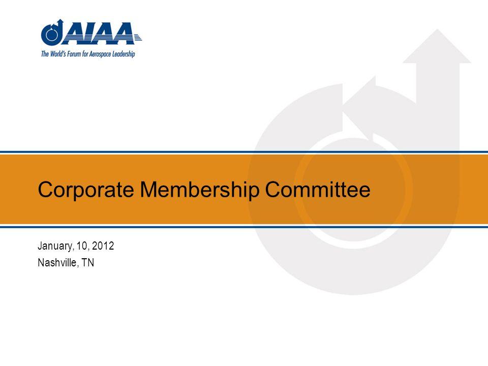 Corporate Membership Committee January, 10, 2012 Nashville, TN