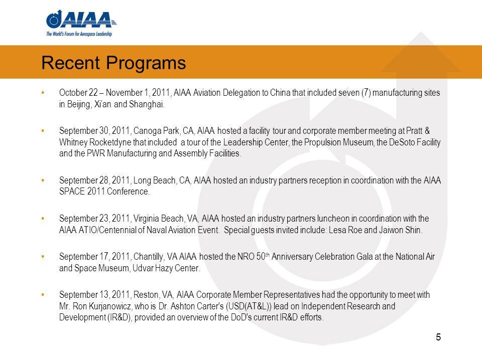 Recent Programs October 22 – November 1, 2011, AIAA Aviation Delegation to China that included seven (7) manufacturing sites in Beijing, Xian and Shanghai.