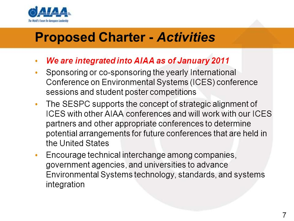 7 Proposed Charter - Activities We are integrated into AIAA as of January 2011 Sponsoring or co-sponsoring the yearly International Conference on Envi