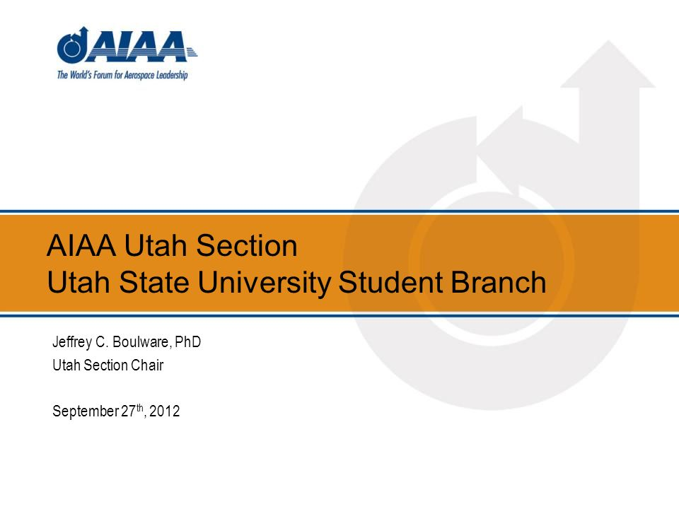 AIAA Utah Section Utah State University Student Branch Jeffrey C.