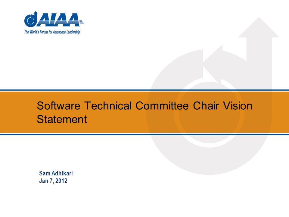 Software Technical Committee Chair Vision Statement Sam Adhikari Jan 7, 2012
